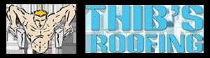Thib's Roofing, LLC.