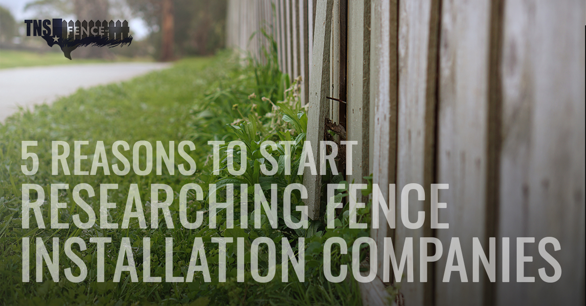 5 Reasons To Start Researching Fence Installation Companies