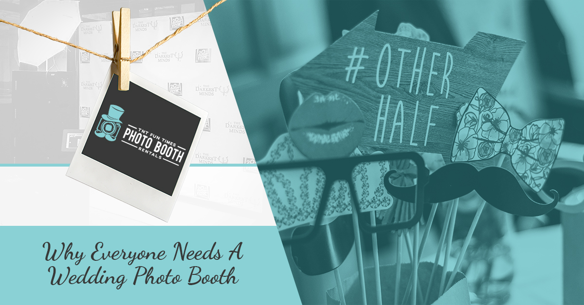 Why Everyone Needs A Wedding Photo Booth