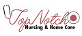 Top Notch Nursing & Home Care