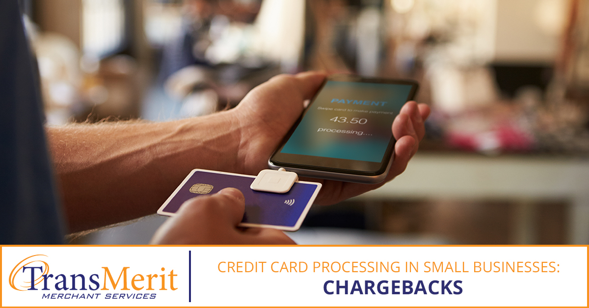 Credit Card Processing In Small Businesses: Chargebacks