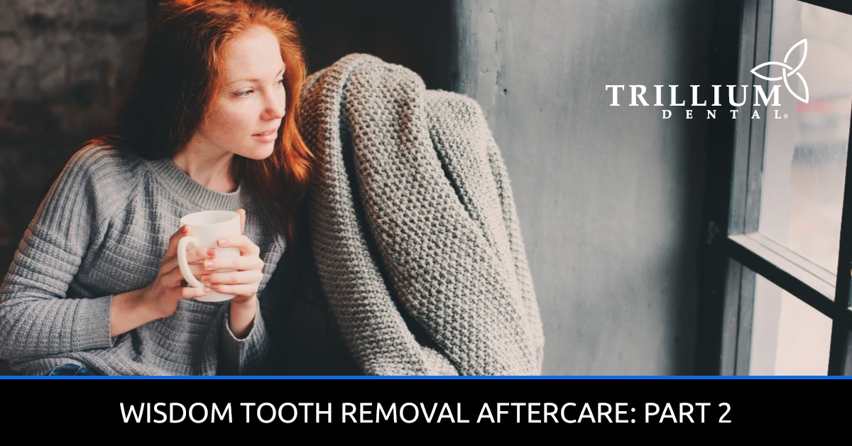 Sedation Dentistry Ottawa - Wisdom Tooth Removal Aftercare