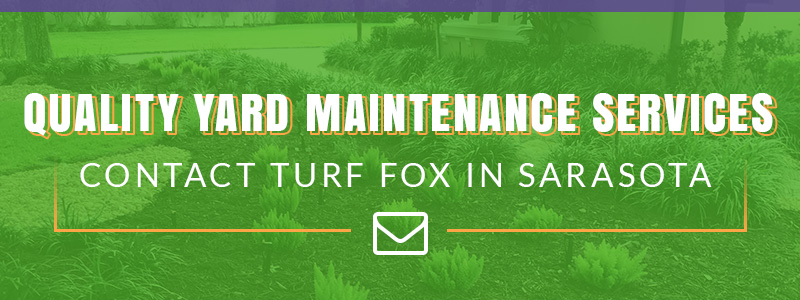 Call to action for yard maintenance in Sarasota, FL.