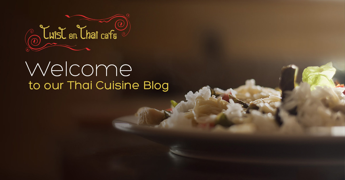 Learn All About Our Authentic Thai Menu in Our Thai Food Blog