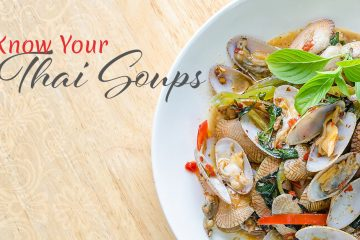Get To Know Our Authentic Thai Soups
