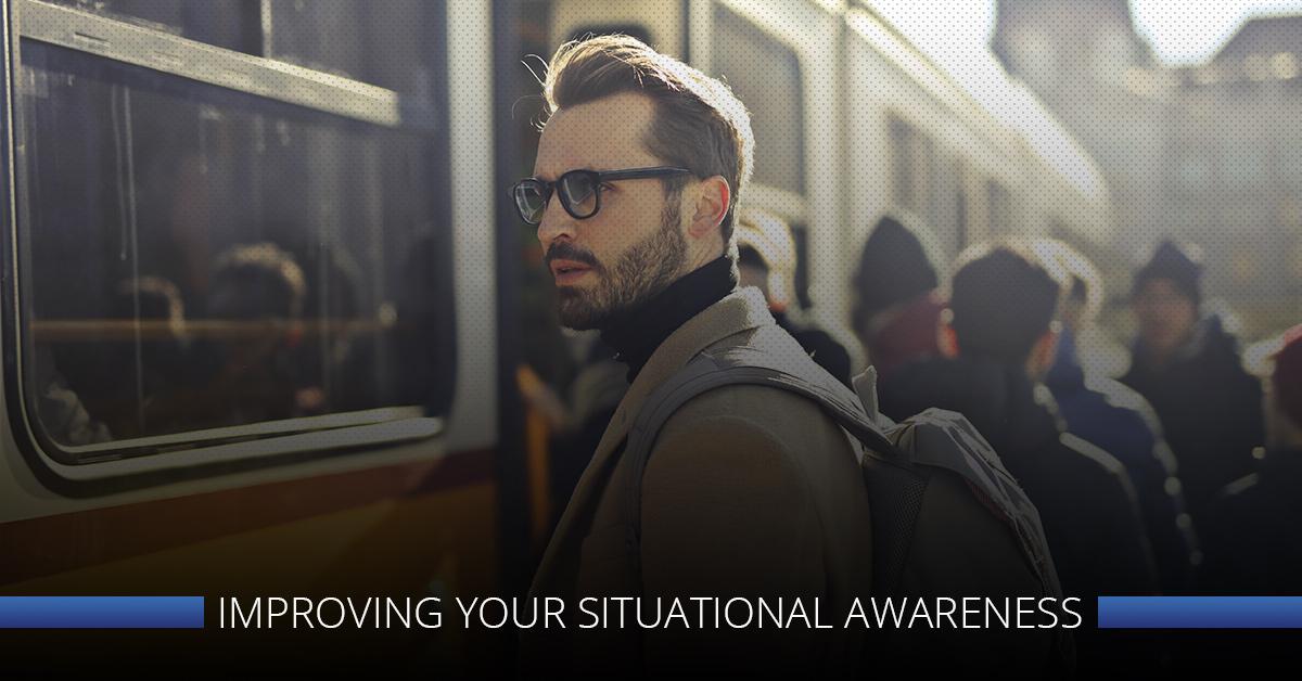 Improving Your Situational Awareness