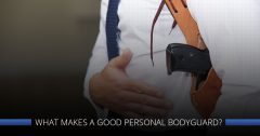 What Makes a Good Personal Bodyguard