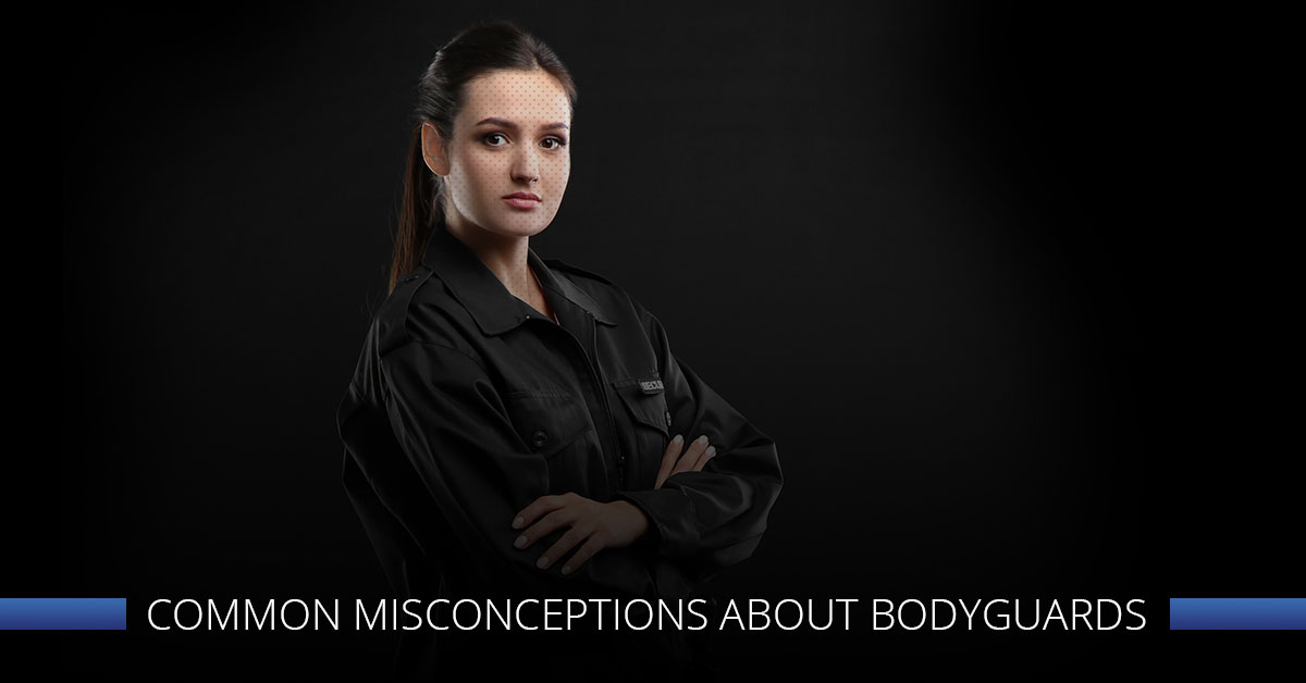 Common Misconceptions About Bodyguards