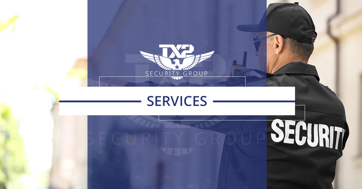 Tx2 Security group Security Services