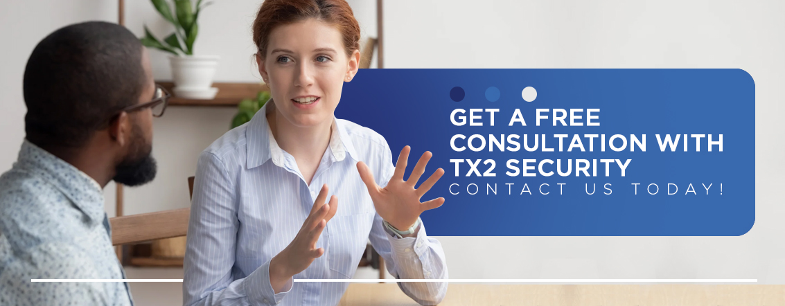 Get a Free Security Consultation with Tx2 Security