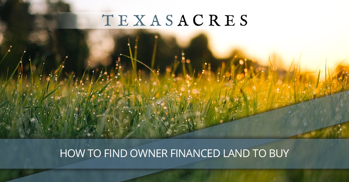Owner Financed Land: How to Find Owner Carry Property in Texas