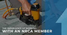 The Importance of Working with an NRCA Member