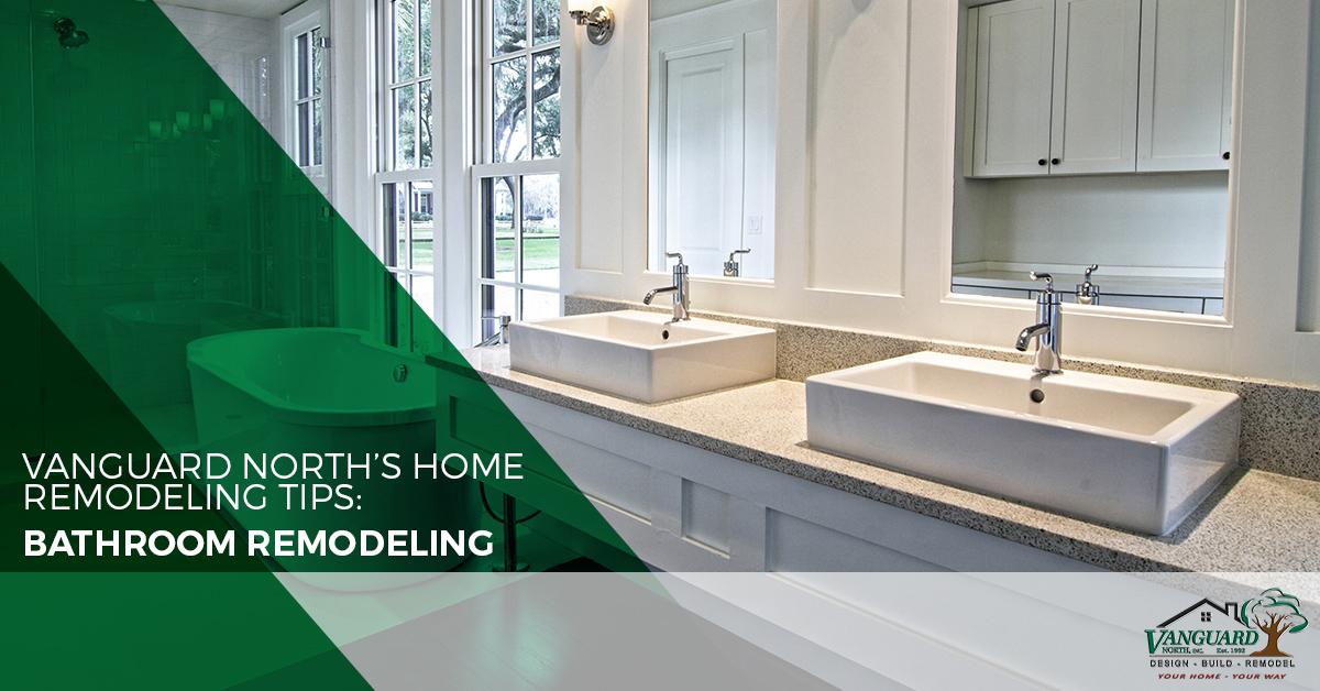 Vanguard Norths Home Remodeling Tips Bathroom Remodeling