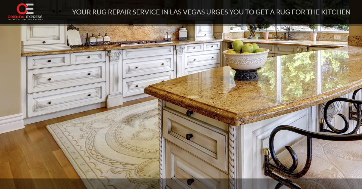 Rug Repair Las Vegas: You Need A Rug In Your Kitchen