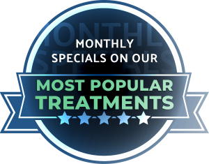 Monthly Specials on Our Most Popular Treatments