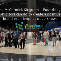 The McCormick Kingdom NEW – Four things exhibitors can do to create a positive brand experience at trade-shows