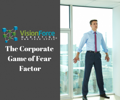 The Corporate Game of Fear Factor