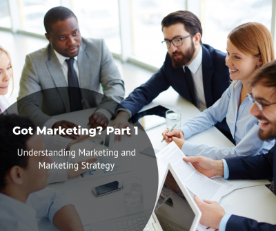 Got Marketing? Part I