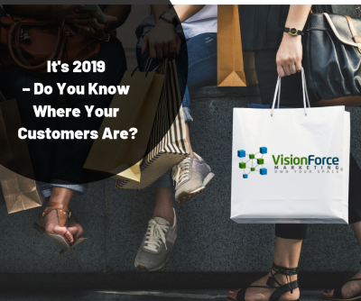 It's 2019 – Do You Know Where Your Customers Are?