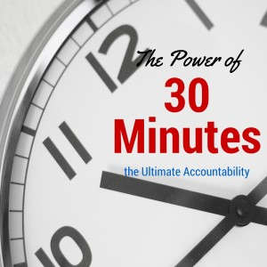 The Power of 30 Minutes