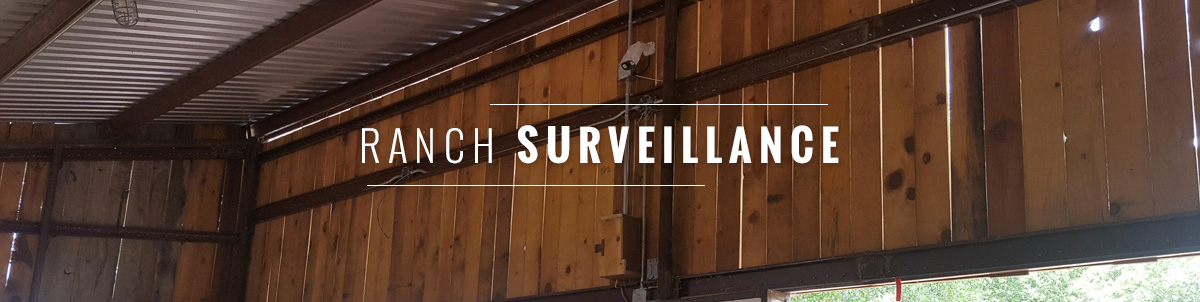 ranch surveillance cameras