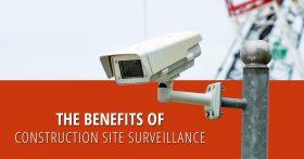 The-Benefits-of-Construction-Site-Surveillance