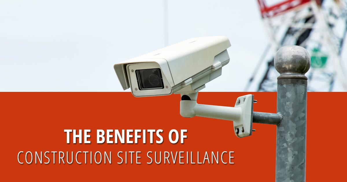 The-Benefits-of-Construction-Site-Surveillance
