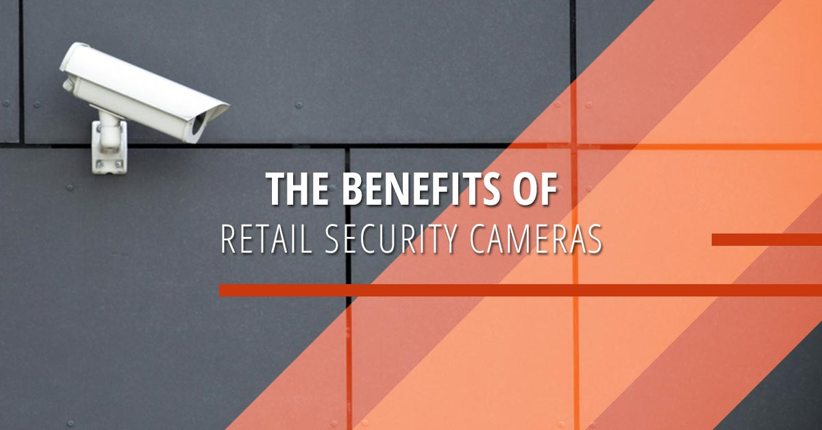 The-Benefits-of-Retail-Security-Cameras