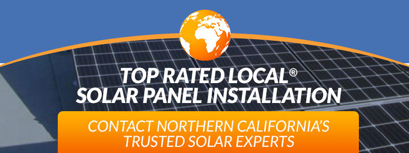 Top Rated Local® solar panel installation in Northern California