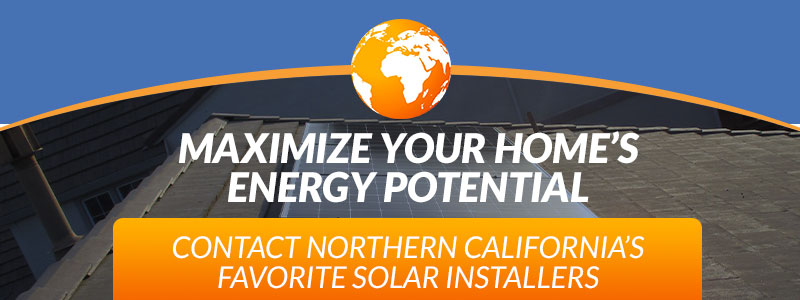 Maximize your home's energy potential, contact Northern California's trusted solar installers