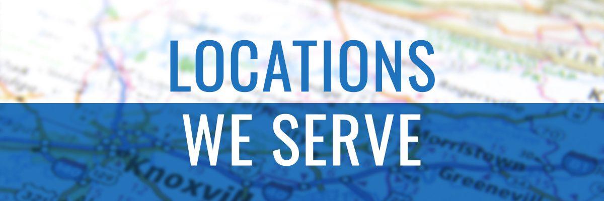 Locations We Serve