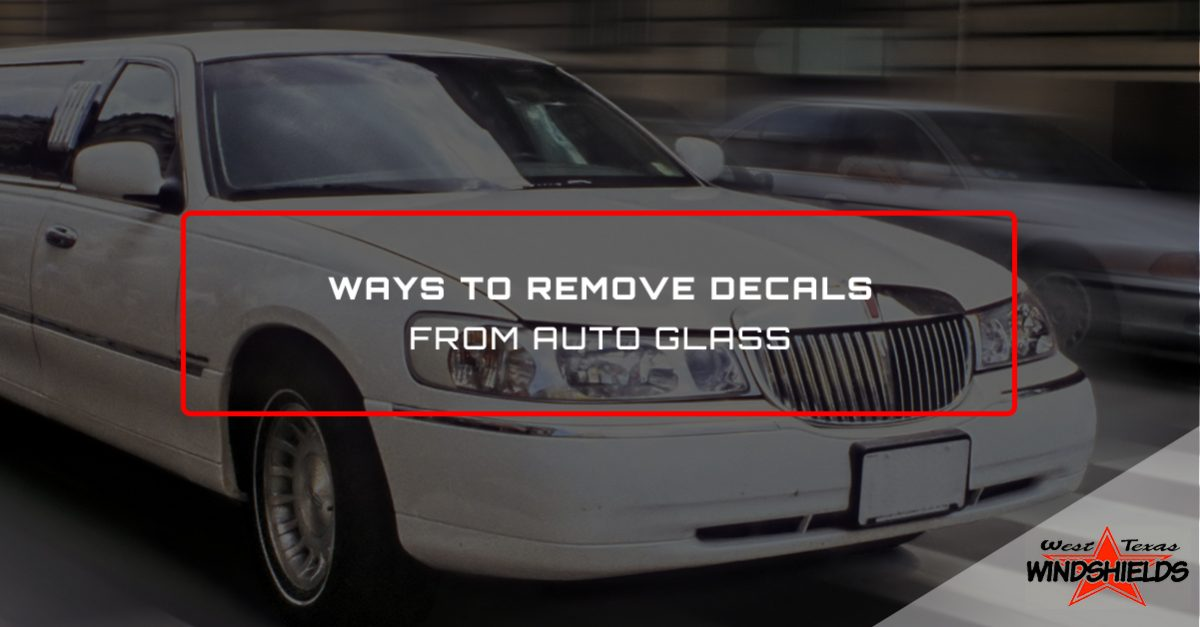 Auto Glass Repair San Angelo Ways To Remove Decals From Auto Glass