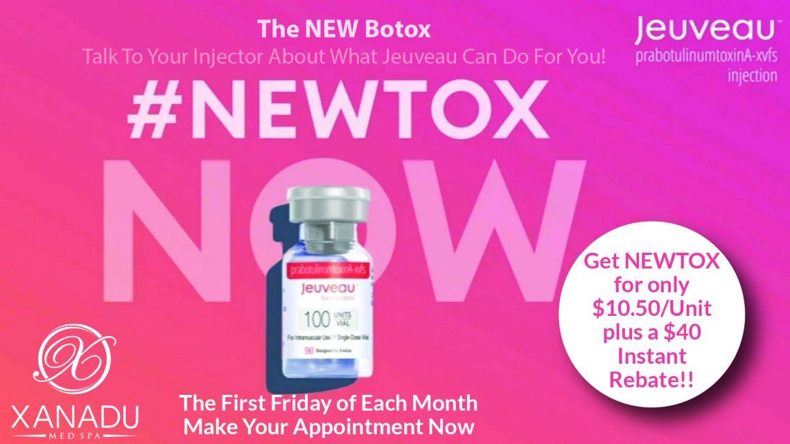 Newtox / Jeuveau First Friday Special at Xanadu Med Spa