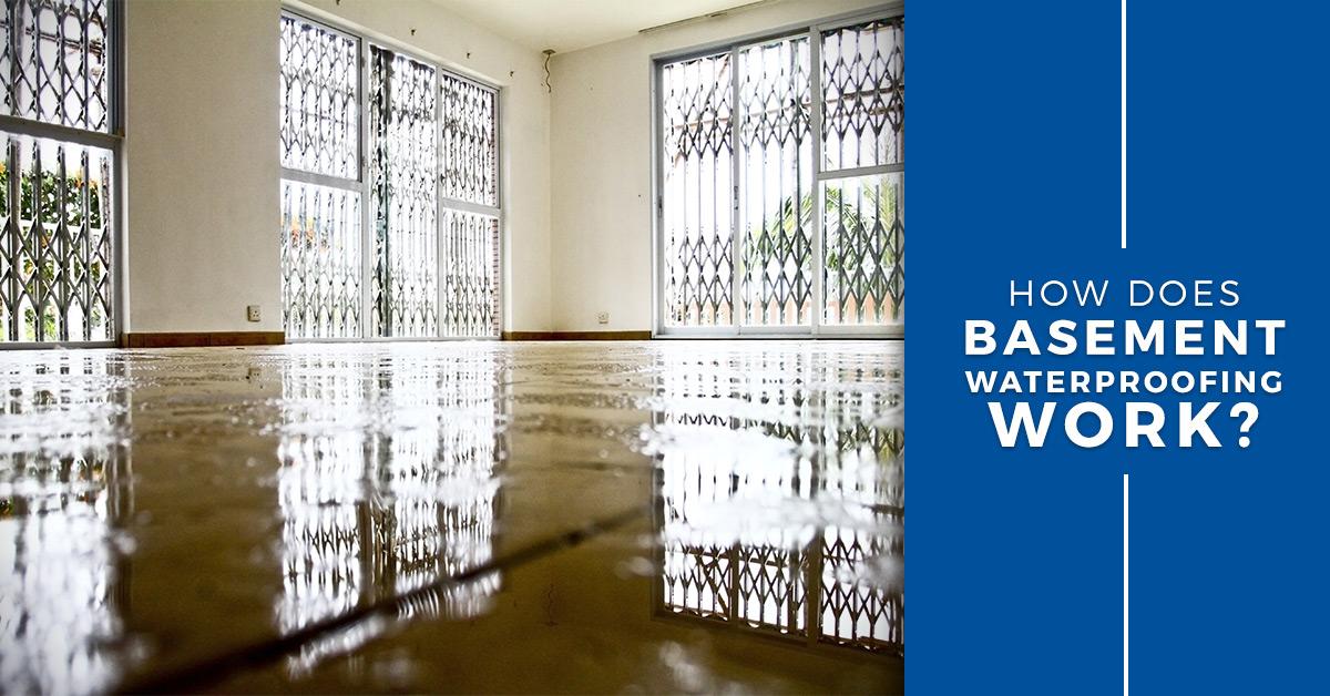 How Does Basement Waterproofing Work?