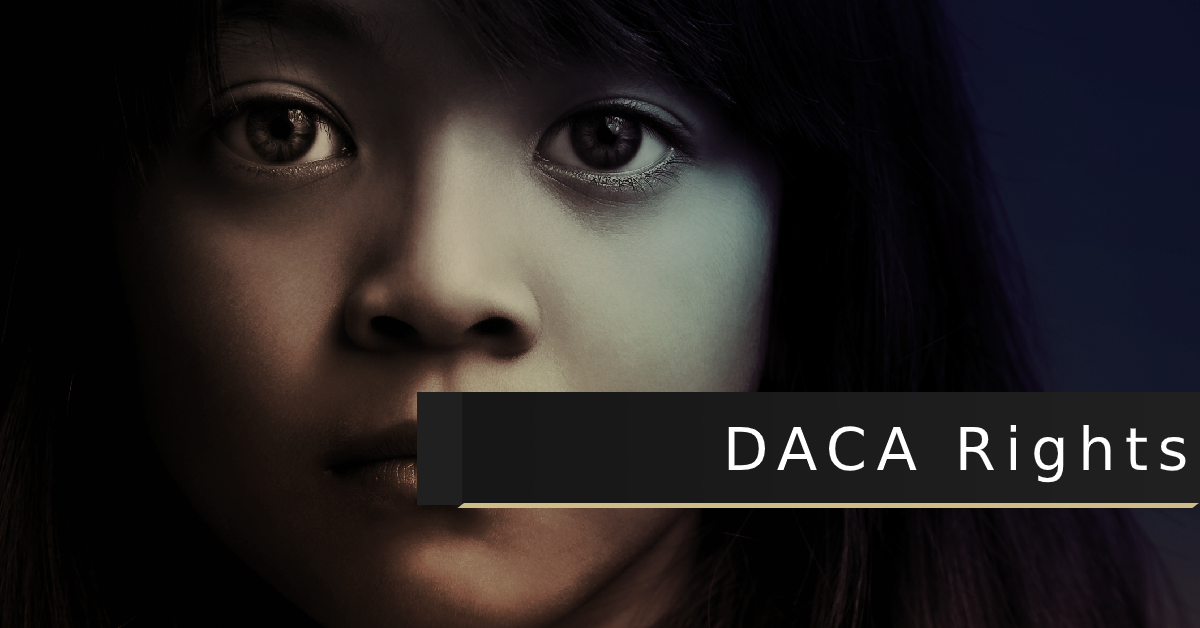 DACA - Deferred Action for Childhood Arrivals