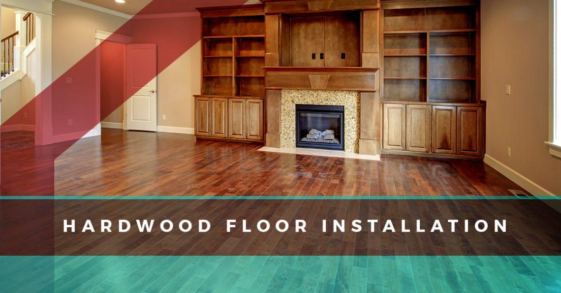 Hardwood Floor Installation Create A Cozy Atmosphere