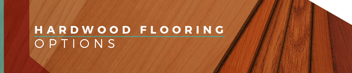 Hardwood Flooring Options