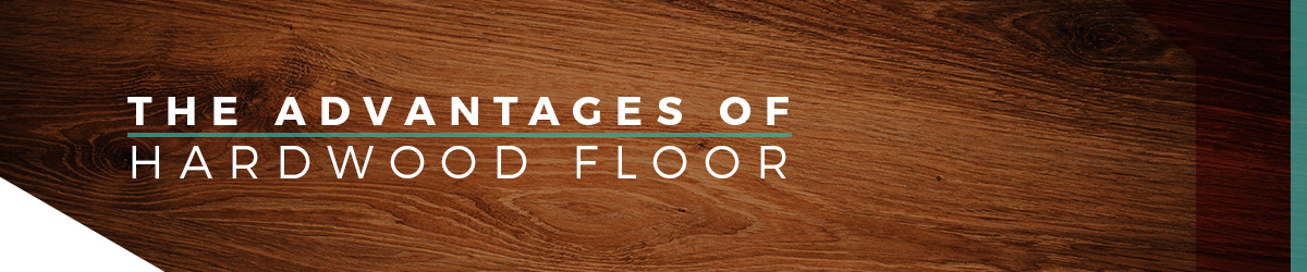 The Advantages Of Hardwood Floor
